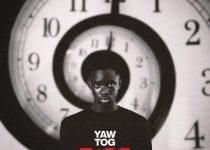Yaw Tog – Time (Prod. by Khendi Beatz)