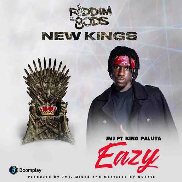 King Paluta – Eazy ft JMJ (Riddim Of The gODs)