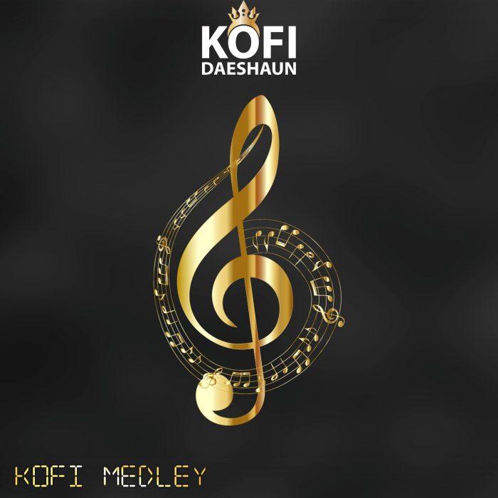 Kofi Daeshaun — Kofi Medley