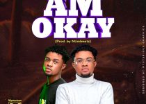 Qwabena Timmy – Am Okay (Prod. By Ntimbeatz)