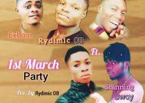 Rydimic OB – 1st March Party Ft. Omiano x Exborn x Shinning Boy x Saga (Pro.by Rydimic OB)