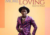 Shatta Wale – More Loving (Prod. by DJ Frass)