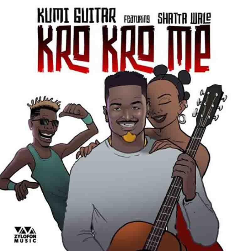Kumi Guitar – Kro Kro Me ft. Shatta Wale
