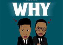 Cryme Officer – Why ft Abochi (Prod By Yaw Sporky)