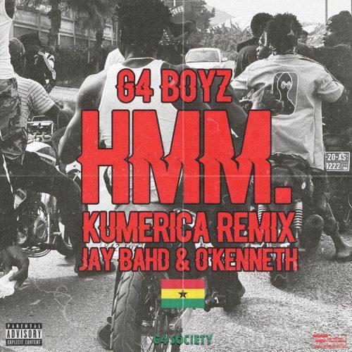 G4 Boyz – Hmm (Kumerica Remix) ft O'Kenneth x Jay Bahd