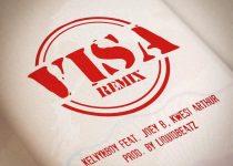 Kelvyn Boy – Visa Remix Ft Joey B & Kwesi Arthur (Prod. by Liquidbeatz)