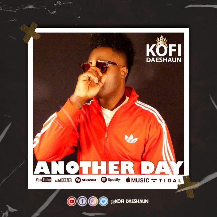 Kofi Daeshaun - Another Day