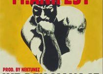 M.anifest – We Dey Manage (Prod By Nektunez)