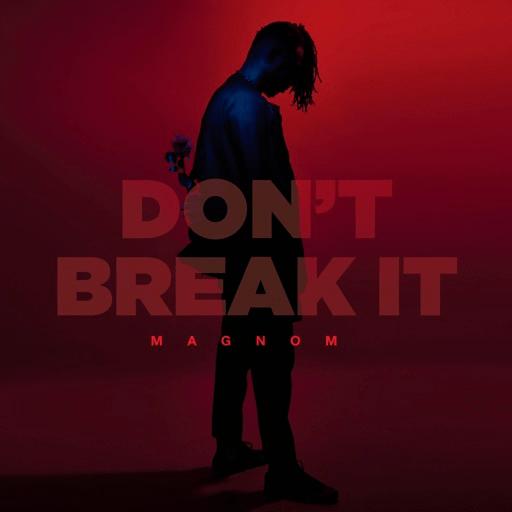 Magnom – Don't Break It (Prod. by Magnom)