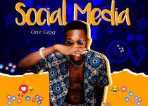 One-Gigg - Social Media (Prod. by Ferdiskillz)