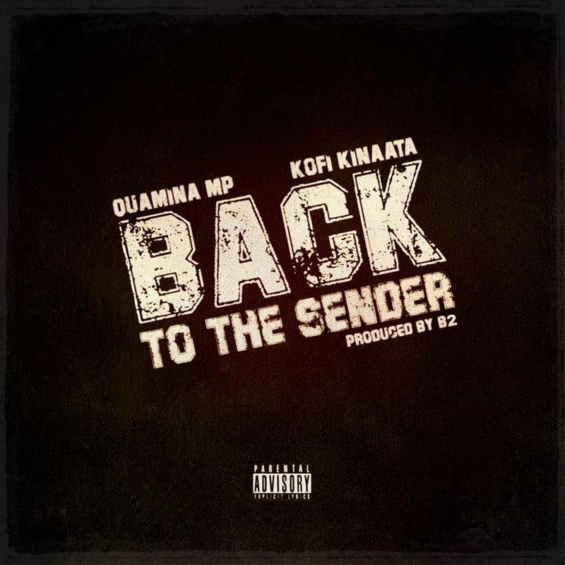 Quamina Mp – Back To The Sender ft Kofi Kinaata (Prod By B2)
