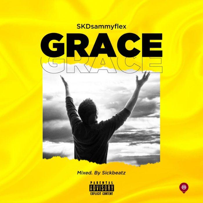 SKDsammyflex - Grace (Mixed by Sickbeatz)