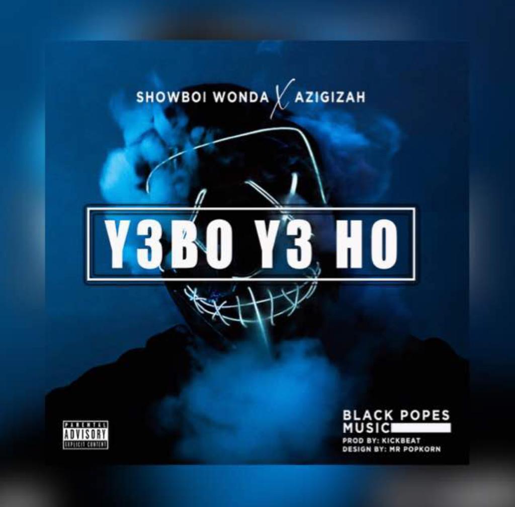 Showboi Wonda x Azigizah - Y3BO Y3 HO