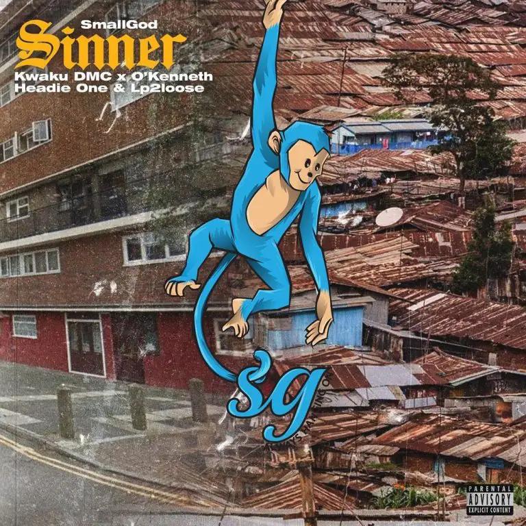 Smallgod – Sinner ft O'Kenneth, Headie One, Kwaku DMC x LP2Loose