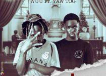Wuu - On god Ft Yaw Tog (Mixed by Khendi Beatz)
