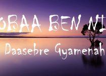 Daasebre Gyamenah - Obaa Ben Ni