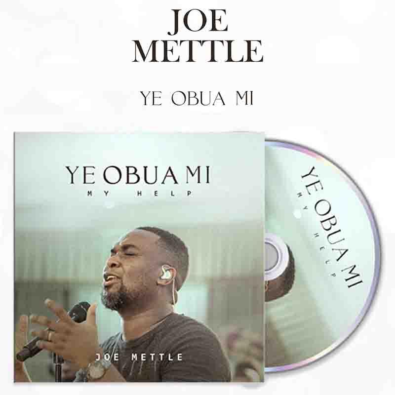 Joe Mettle - Ye Obua Mi (My Help)