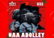 Kofi Daeshaun - Naa Adolley ft Nana Wan (Prod. by Skanty Beats)