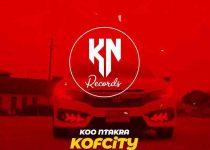 Koo Ntakra - Kofcity Boys ft Sean Khare x Misty Geez x Katkiz x Phrings Icon