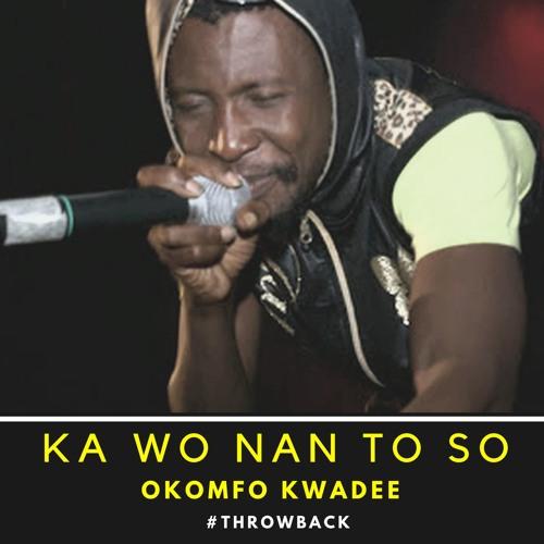 Okomfour Kwadee – Ka Wo Nan To So