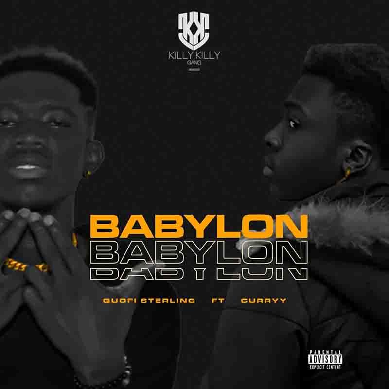 Quofi Sterling - Babylon Ft Curry Stardom (Prod By Tubhanimuzik)