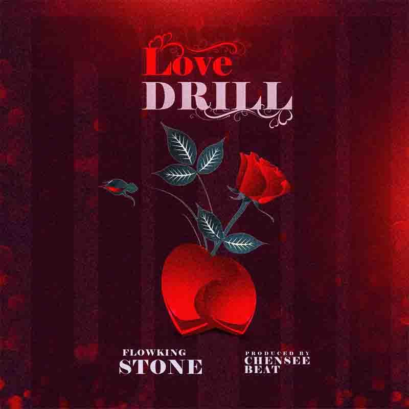 Flowking Stone - Love Drill (Prod. by Chensee Beatz)