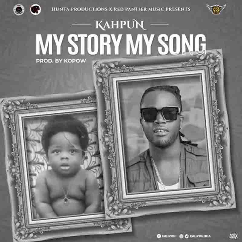 Kahpun - My Story My Song (Prod by Kopow Nadi)
