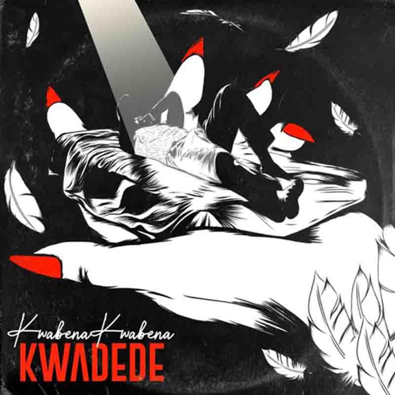 Kwabena Kwabena - Kwadede (Prod. By DatBeatGod)