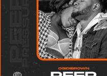 Ogidi Brown - Peer Pressure (Prod By Yaw Spoky)