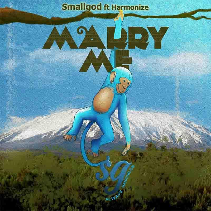 Smallgod - Marry Me ft Harmonize
