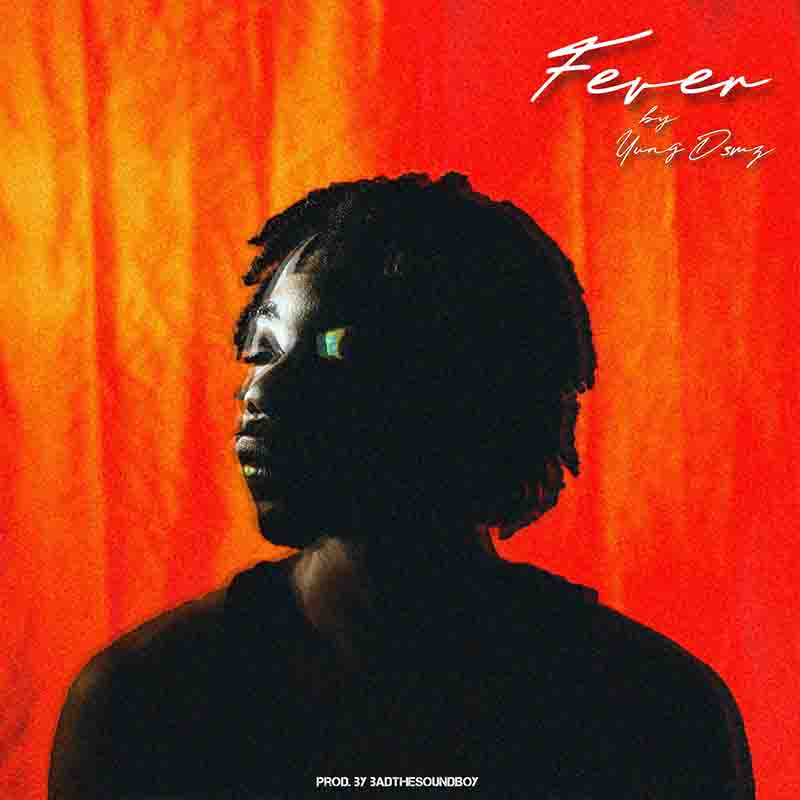 Yung D3mz - Fever (Prod by BadTheSound)