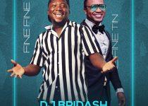 DJ Bridash - Fine Fine Tin ft Prince Bright (Prod by DatBeatGod)
