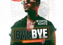 Kunta Kinte – Bye Bye (Prod. by Tubhani Muzik)
