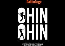 Dahlin Gage - Ohin Ohin (Prod by T3kniq & Kweku Billz)