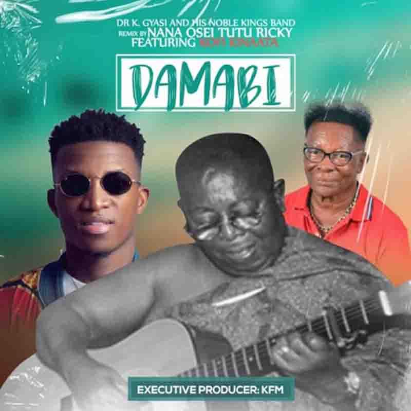 Dr K Gyasi – Damabi (Remix) Ft. Kofi Kinaata