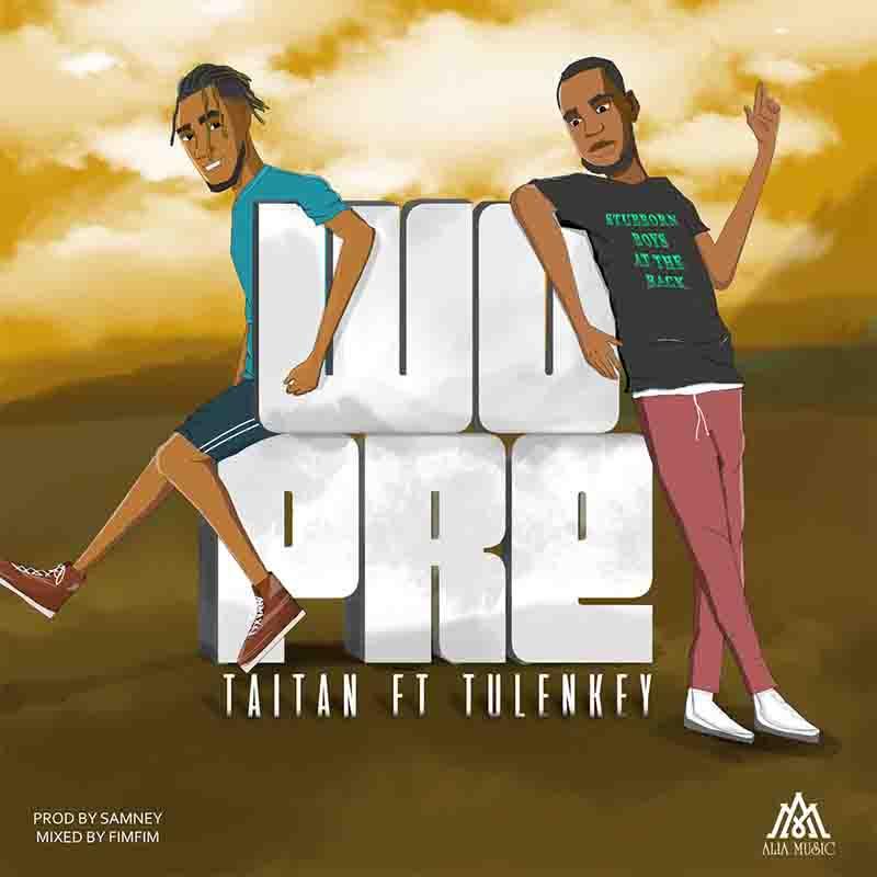 Taitan - Wopre ft Tulenkey (Prod by Samsney)