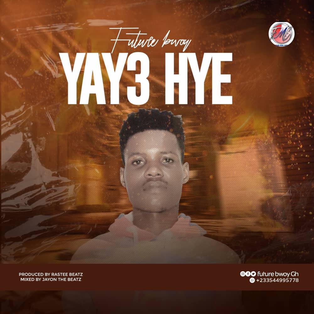 Future Bwoy - Yay3 Hye (Prod By Rastee Beatz)