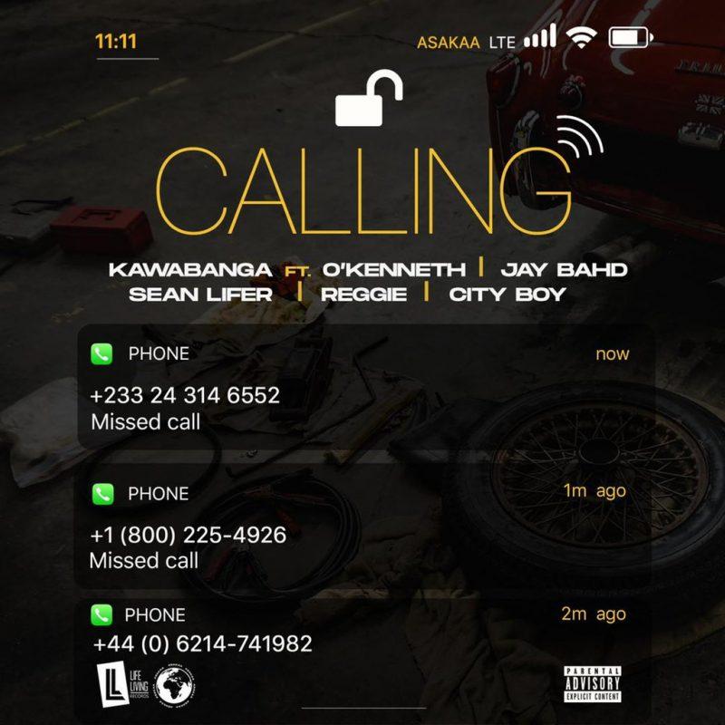 Kawabanga – Calling (Feat. O'Kenneth, Jay Bahd, Reggie, Sean Lifer, Reggie & City Boy) (Prod By Mondanny)