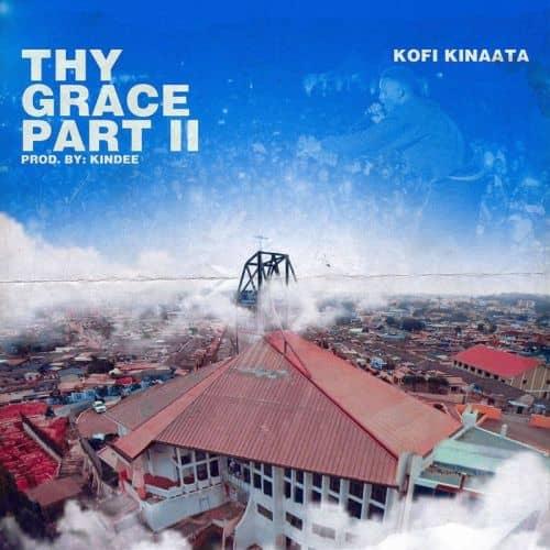 Kofi Kinaata – Thy Grace (Part 2) (Prod By Kindee)