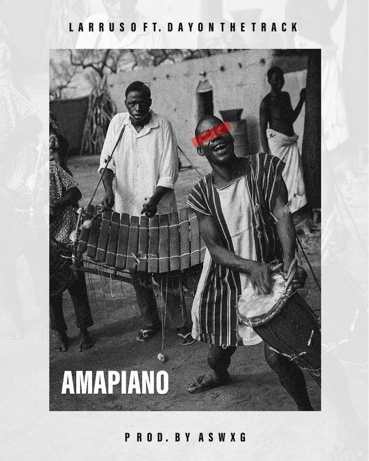 Larruso – Amapiano Ft. DayOnTheTrack (Prod by Aswxg)