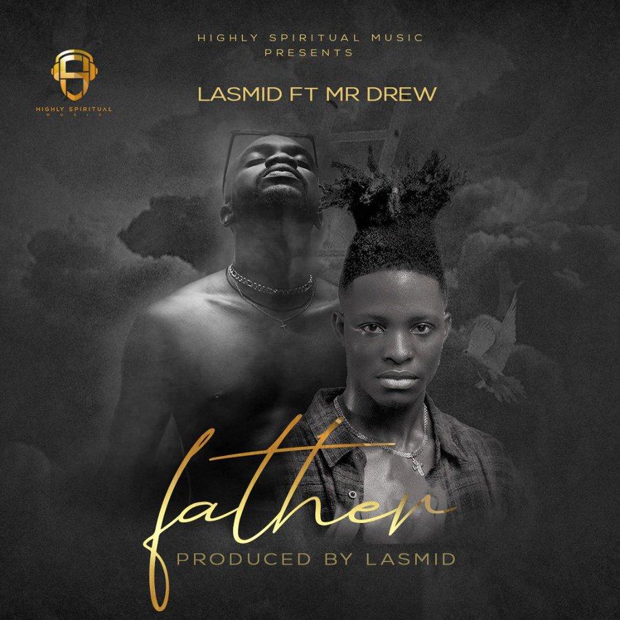 Lasmid - Father Ft Mr Drew (Prod. by Lasmid)