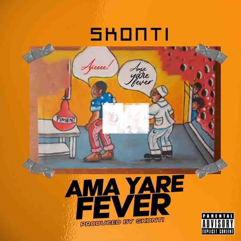 Skonti – Ama Yare Fever (Prod. by Skonti)