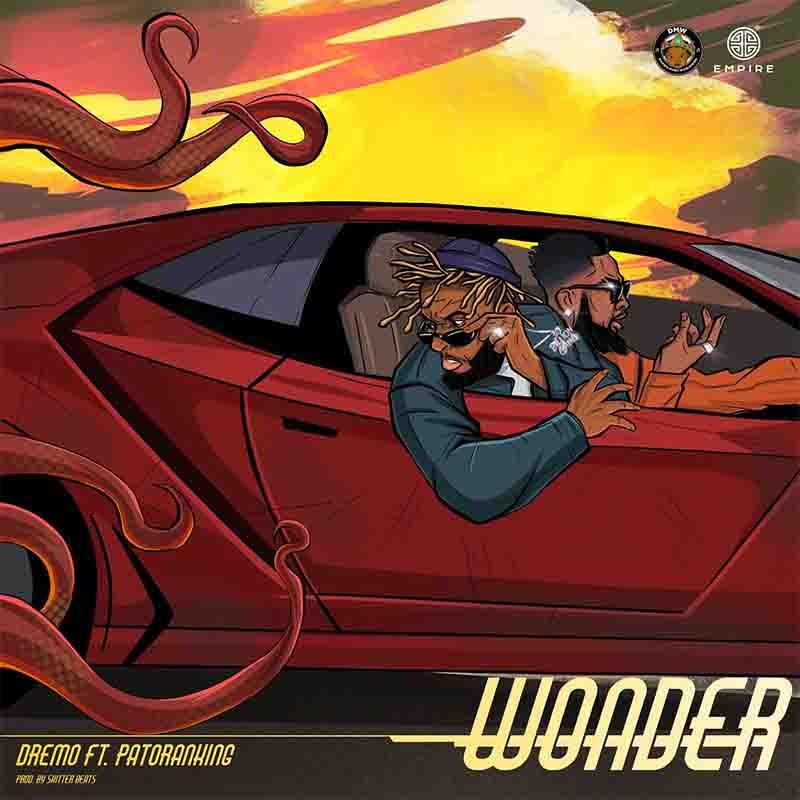 Dremo - Wonder ft Patoranking (Prod by Skitter)