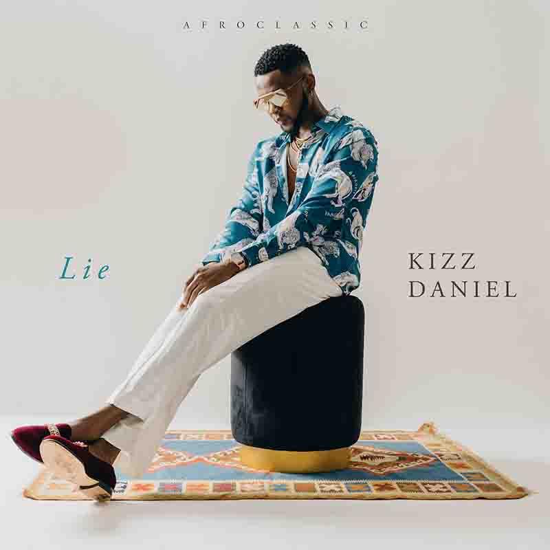 Kizz Daniel - Lie (Prod by Philkeyz & Blaise Beatz)
