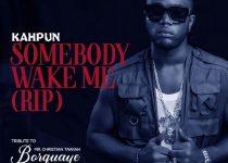 Kahpun - Somebody Wake Me (RIP) (Prod. by Ivan Beatz)