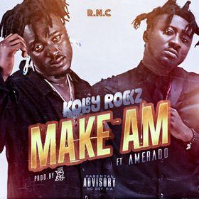KobbyRockz - Make Am Ft Amerado (Prod By JayERL)