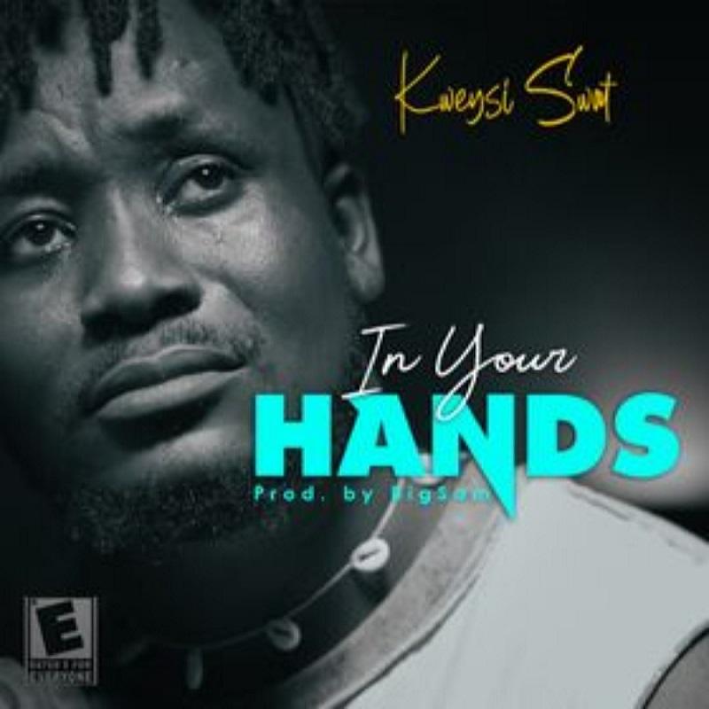 Kweysi Swat - In Your Hands (Prod. by BigSam Beatz)
