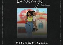 Ms Forson – Blessings Ft Ayesem (Prod. by Foxbeatz)