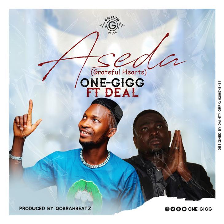 One-Gigg - Aseda (Grateful Heart) ft Deal (Prod. By QobrahBeatZ)