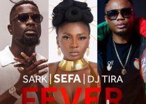 Sefa – Fever ft. Sarkodie & DJ Tira (Prod By Rony Turn Me Up)